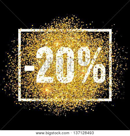 Discount promo label. 20 percent off sale promotion tag. New Year, Christmas shop offer. Golden glitter template for banner, poster, certificate. Gold glittering vector flares on black background.