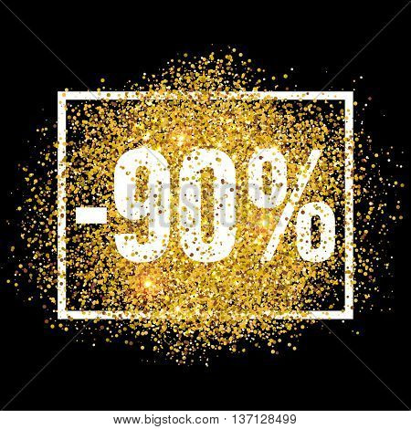 Discount promo label. 90 percent off sale promotion tag. New Year, Christmas shop offer. Golden glitter template for banner, poster, certificate. Gold glittering vector flares on black background.