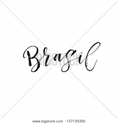 Brasil card. Brasilia on portuguese language. Hand drawn international world. Modern brush calligraphy. Hand drawn lettering background. Ink illustration. Isolated on white background.
