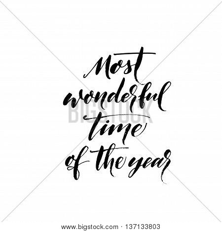 Most wonderful time of the year phrase. Hand drawn lettering background. Ink illustration. Modern brush calligraphy. Isolated on white background.