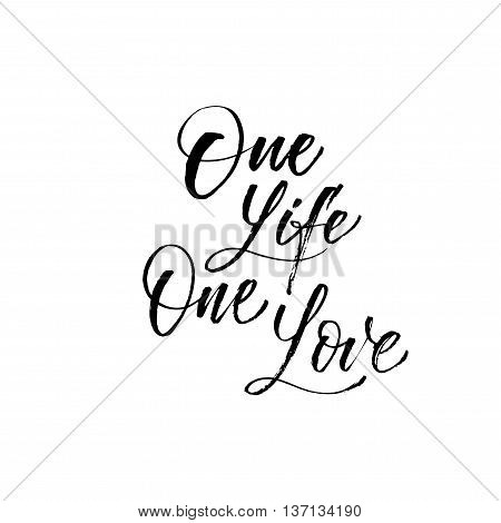 One life one love phrase. Hand drawn inspirational quote. Ink illustration. Modern brush calligraphy. Isolated on white background.