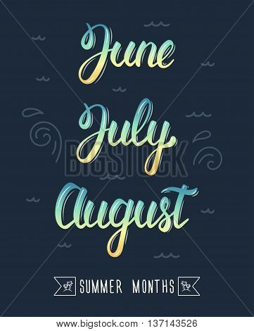 Trendy hand lettering set of summer months. Pied brush handwritten names of months. Fashion graphics art print. Calligraphic colored set. Vector illustration