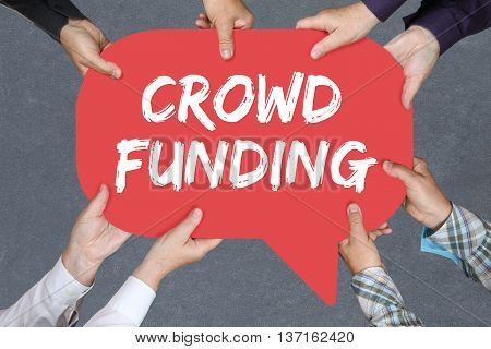 Group Of People Holding Crowd Funding Crowdfunding Collecting Money Online Investment Internet Busin