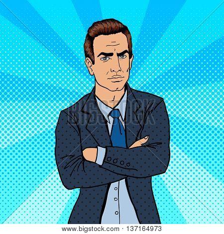 Serious Businessman. Confident Boss. Pop Art Vector illustration