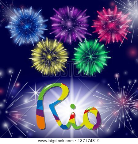 Vector Illustration of Fireworks. Realistic colored firecrackers on a black background. Lettering Rio. Brazil 2016.