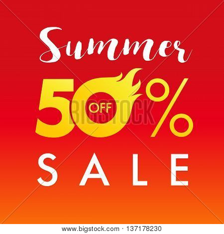 Summer sale 50 off flame banner. Summer sale vector template banner hot 50% offer