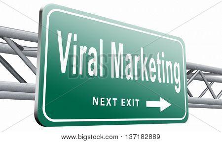 Viral marketing, road sign billboard, strategy going for online internet market , 3D illustration on white background