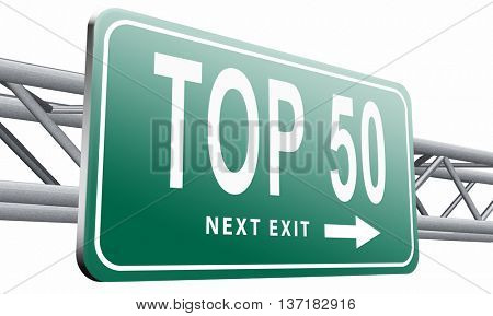 top 50 charts list pop poll result and award winners chart ranking music hits best top fifty quality rating prize winner road sign  , 3D illustration on white background