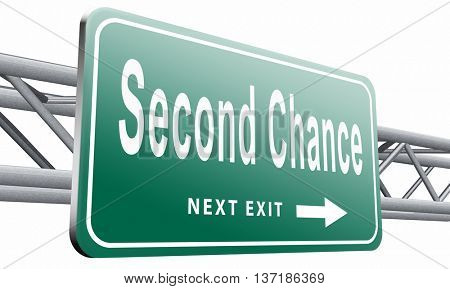 Second chance or try again for another new fresh start or opportunity, give a last attempt, billboard raodsign, 3D illustration, isolated on white background