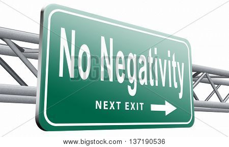 stop negativity and pessimism, no pessimistic thoughts dont think negative but positive and optimistic thinking makes you happy,isolated, on white background.3D illustration
