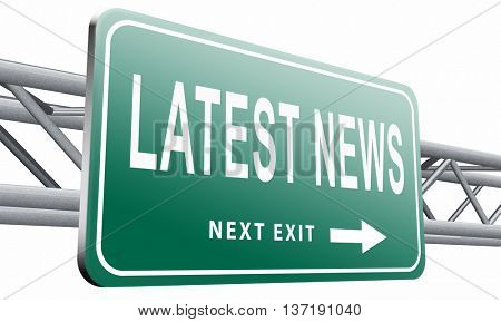 Latest hot news breaking latest article or press release on a daily basis road sign billboard, 3D illustration isolated on white background.