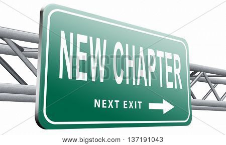 New chapter, start fresh over or begin again and have an extra opportunity, road sign billboard, 3D illustration isolated on white background.