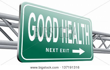 healthy life good health and vitality energy live healthy mind and body road sign billboard, 3D illustration isolated on white