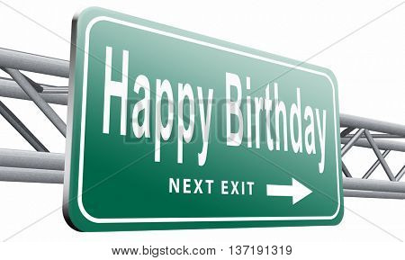 Happy birthday, congratulations and celebrate with a big surprise anniversary party, road sign billboard, 3D illustration isolated on white