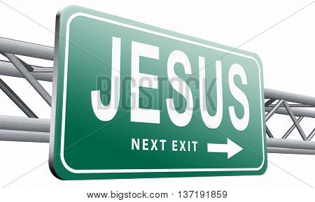 Jesus leading way to the lord faith in savior worship christ spirit search belief in prayer christian Christianity, road sign billboard, 3D illustration isolated on white