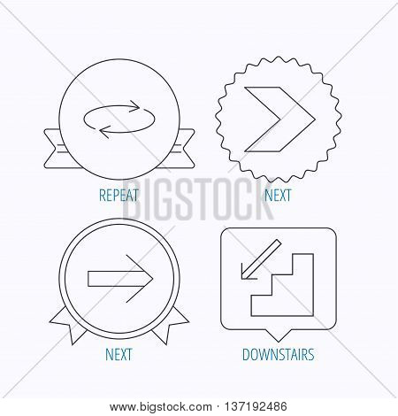 Arrows icons. Downstairs and repeat linear signs. Next arrow flat line icons. Award medal, star label and speech bubble designs. Vector