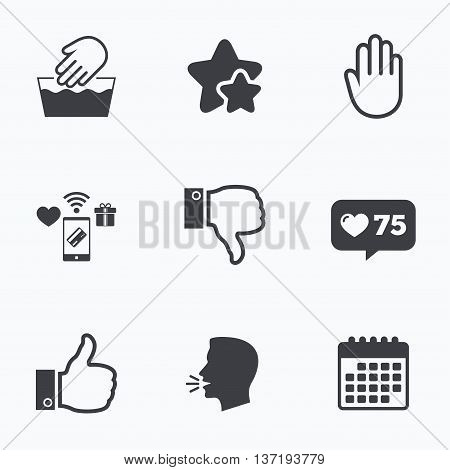 Hand icons. Like and dislike thumb up symbols. Not machine washable sign. Stop no entry. Flat talking head, calendar icons. Stars, like counter icons. Vector