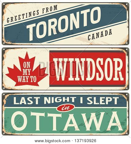 Canada cities and travel destinations. Retro metal plates set on old damaged background.