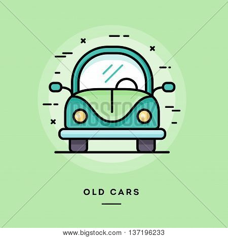 Old cars flat design thin line banner usage for e-mail newsletters web banners headers blog posts print and more