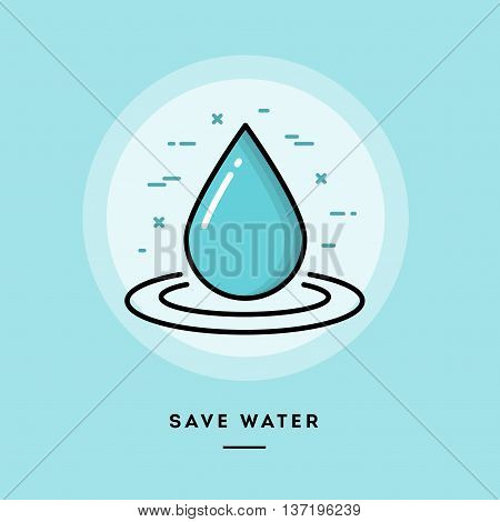 Save water flat design thin line banner usage for e-mail newsletters web banners headers blog posts print and more