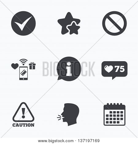 Information icons. Stop prohibition and attention caution signs. Approved check mark symbol. Flat talking head, calendar icons. Stars, like counter icons. Vector