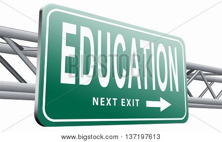 Education learn and study to gather knowledge and wisdom building knowledge, road sign billboard,3D illustration isolated on white.