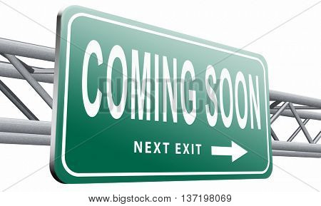 coming soon brand new product release next up promotion and announce road sign or announcement billboard, 3D illustration isolated on white.