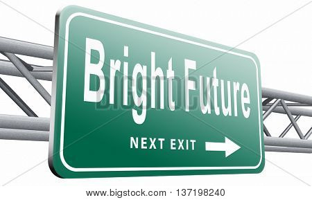 bright future ahead road sign indicating direction to planning a happy time having a good plan billboard 3D illustration, isolated on white