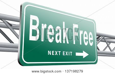 Break free from prison, pressure or quit job, stop running away and go towards stress free world no rules,road sign billboard. 3D illustration, isolated on white