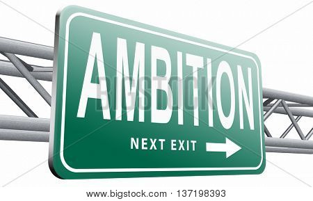 ambition set and achieve goals change future and be successful road sign billboard 3D illustration isolated on white