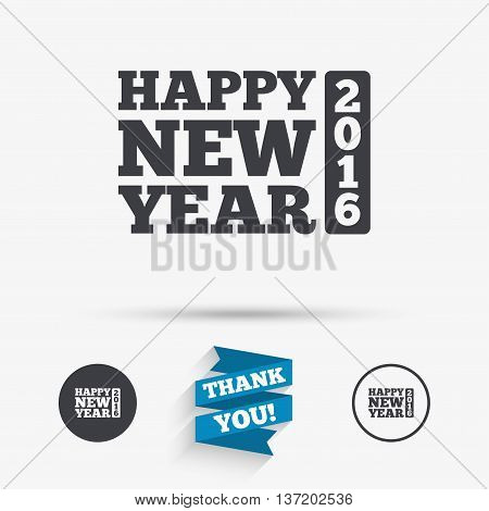 Happy new year 2016 sign icon. Christmas symbol. Flat icons. Buttons with icons. Thank you ribbon. Vector