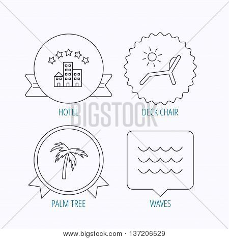 Palm tree, waves and deck chair icons. Hotel linear sign. Award medal, star label and speech bubble designs. Vector