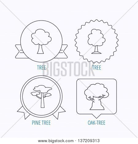 Pine tree, oak-tree icons. Forest trees linear signs. Award medal, star label and speech bubble designs. Vector