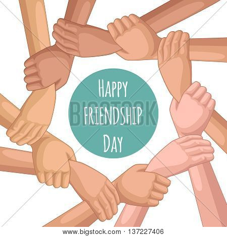 Concept shows the international Happy Friendship day. People hold each others hands forming a circle. Top view . Cartoon style vector illustration