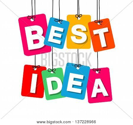 Vector colorful hanging cardboard. Tags - best idea on white background