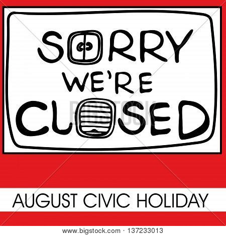 Hand drawn vector doodle illustration lettering Sorry we're closed text on white and red background. Poster for day off or long weekend in Canada. Text with picture close windows and doors.