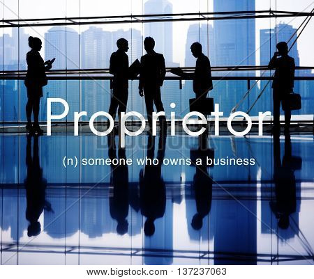 Proprietor Business Owner Founder Chairman Management Concept