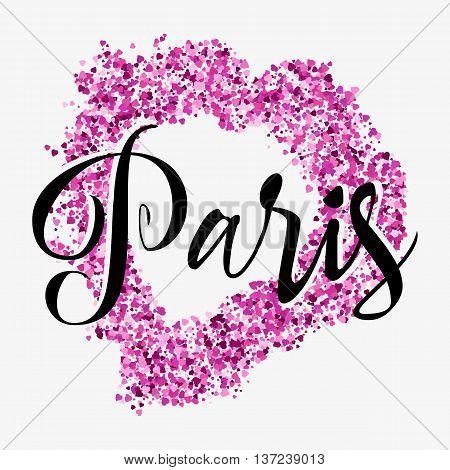 Print with lettering about Paris and pink glitter in shape of heart on grey background. Pattern for fabric textiles clothing shirts t-shirts. Vector illustration