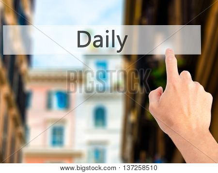 Daily - Hand Pressing A Button On Blurred Background Concept On Visual Screen.