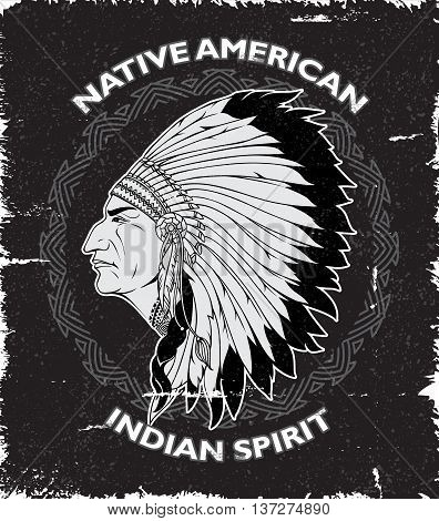 Native american spirit vintage design with male portrait in war bonnet on black grunge background vector illustration