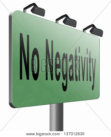 stop negativity and pessimism, no pessimistic thoughts dont think negative but positive and optimistic thinking makes you happy, 3D illustration, isolated, on white