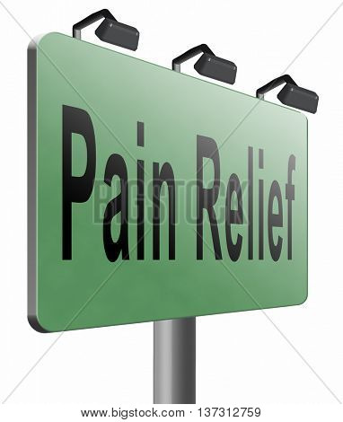 Pain relief or management by painkiller or other treatment of chronic back pains, road sign billboard, 3D illustration, isolated, on white