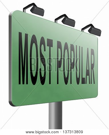 most popular sign popularity road sign billboard for wanted bestseller or market leader and top product or rating in the charts, 3D illustration, isolated, on white