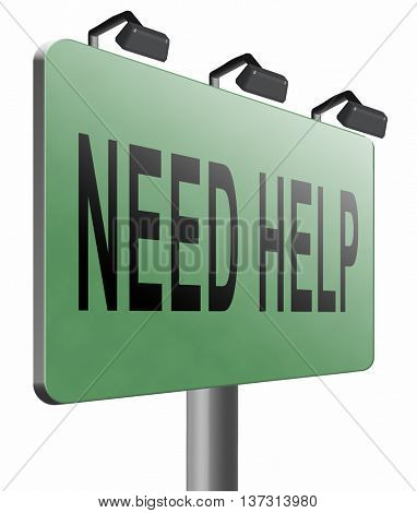 need help or wanted helping hand assistance or support desk road sign billboard, 3D illustration, isolated, on white
