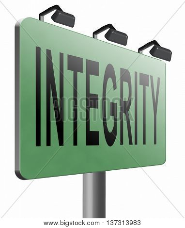 Integrity authentic and honest and reliable leads to trust, road sign billboard, 3D illustration, isolated, on white
