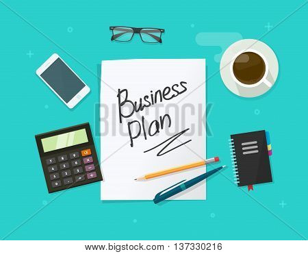 Business plan vector concept on blue background, flat cartoon working table with paper sheet and business plan handrawn text