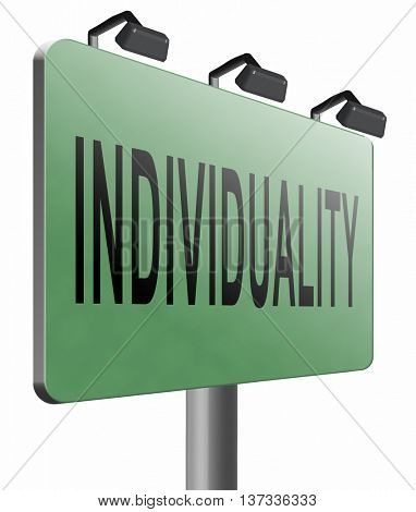 Individuality stand out from crowd and being different, having a unique personality be one of a kind. Personal development and existence, road sign billboard, 3D illustration, isolated, on white