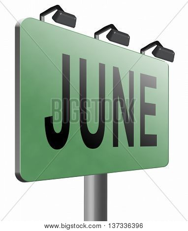 June late spring early summer month event calendar road sign billboard, 3D illustration, isolated, on white