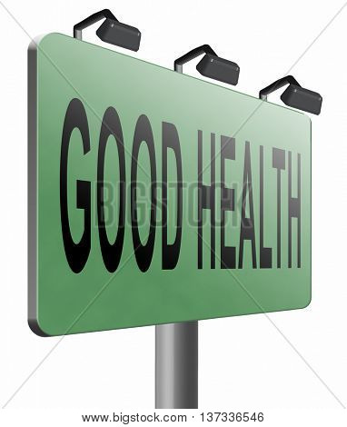 healthy life good health and vitality energy live healthy mind and body road sign billboard, 3D illustration isolated on white.