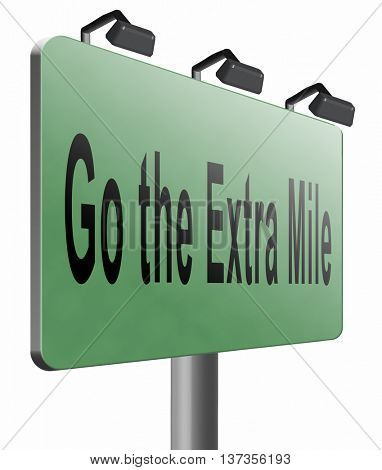 Go the extra mile, dont give up keep going and do some additional effort. Go further and expect more, 3D illustration isolated on white.